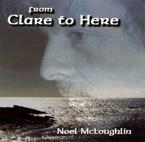 From Clare to Here - Noel McLoughlin